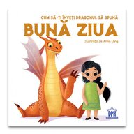 Carte educativa Cum sa-ti inveti dragonul sa spuna Buna ziua