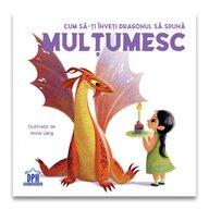 Carte educativa Cum sa-ti inveti dragonul sa spuna Multumesc