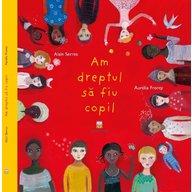 Editura Cartemma - Am dreptul sa fiu copil