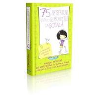 75 de sfaturi pentru a supravietui la scoala