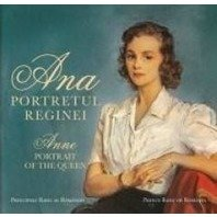 ANA. PORTRETUL REGINEI/ ANNE. PORTRAIT OF THE QUEEN