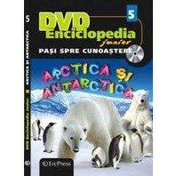 Pasi spre cunoastere - Arctica si Antartica