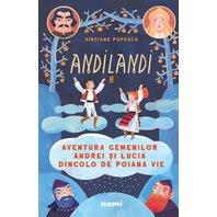 Aventura gemenilor Andrei si Lucia dincolo de Poiana Vie (Seria Andilandi  vol. 2)