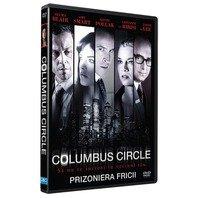 DVD COLUMBUS CIRCLE - PRIZONIERA FRICII