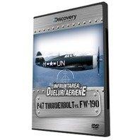 DVD Infruntarea: Dueluri aeriene - P47 Thunderbolt vs FW-190