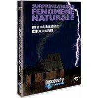DVD Surprinzatoare fenomene naturale - Forte distrugatoare. Extremele naturii