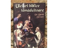 CARTE - ULEIURI BIBLICE TAMADUITOARE - DAVID STEWART