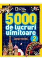5000 de lucruri uimitoare. Vol. 2