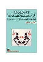Abordare fenomenologica a patologiei psihiatrice majore