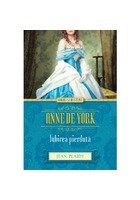 Anne de York. Iubirea pierduta