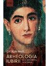 Arheologia iubirii