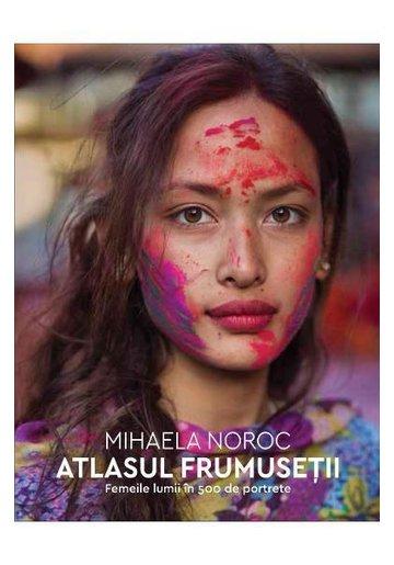Atlasul frumusetii. Femeile lumii in 500 de portrete