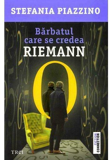 Barbatul care se credea Riemann