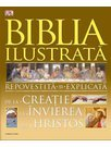 Biblia Ilustrata - repovestita si explicata