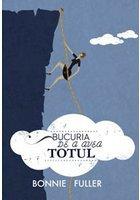 BUCURIA DE A AVEA TOTUL