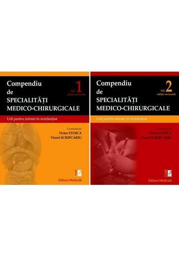 Compendiu de specialitati medico-chirurgicale. Volumele 1 si 2. Ediție revizuita