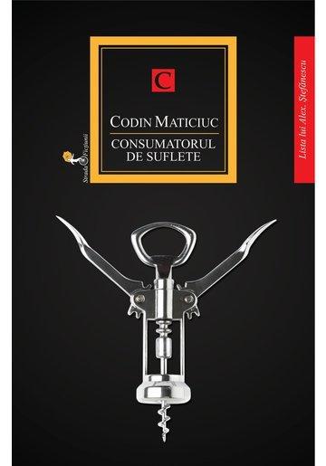 Consumatorul de suflete - Codin Maticiuc
