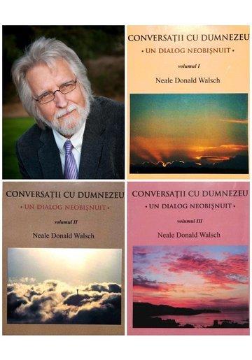 Conversatii cu Dumnezeu vol. I+II+III - Un dialog neobisnuit - Nealle Donald Walsch
