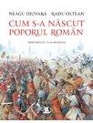 Cum s-a nascut poporul roman?