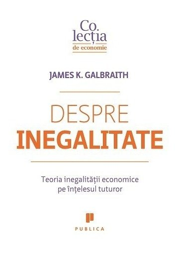 Despre inegalitate. Teoria inegalitatii economice pe intelesul tuturor