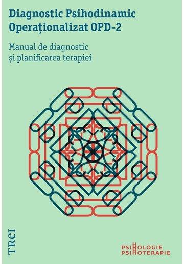 Diagnostic Psihodinamic Operationalizat - OPD 2. Manual de diagnostic si planificarea terapiei