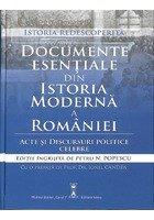 Documente esentiale din Istoria Moderna a Romaniei. Acte si discursuri politice celebre