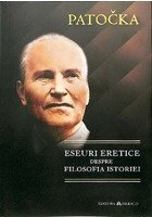 Eseuri eretice despre filosofia istoriei