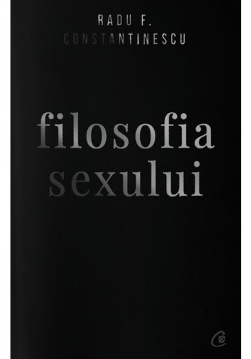 Filosofia sexului. Ediție necenzurata