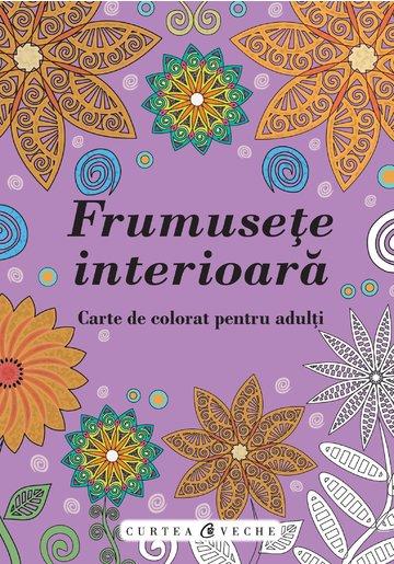 Frumusete interioara. Carte de colorat pentru adulti