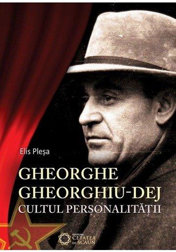 Gheorghe Gheorghiu-Dej. Cultul personalitatii (1945-1965)