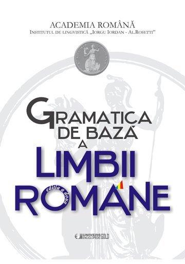 GRAMATICA DE BAZA A LIMBII ROMANE – EDITIA A II-A