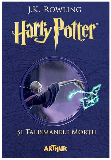 Harry Potter si talismanele mortii. Harry Potter Vol. 7