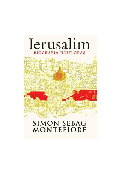 Ierusalim. Biografia unui oras imagine librex.ro 2021