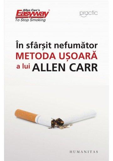 In sfarsit, nefumator. Metoda usoara a lui Allen Carr