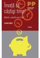 "Invata sa castigi timp! Metoda ""simplify your time!"""