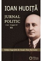 Ioan Hudita. Jurnal Politic (13 Mai – 18 August 1947) Vol. XX