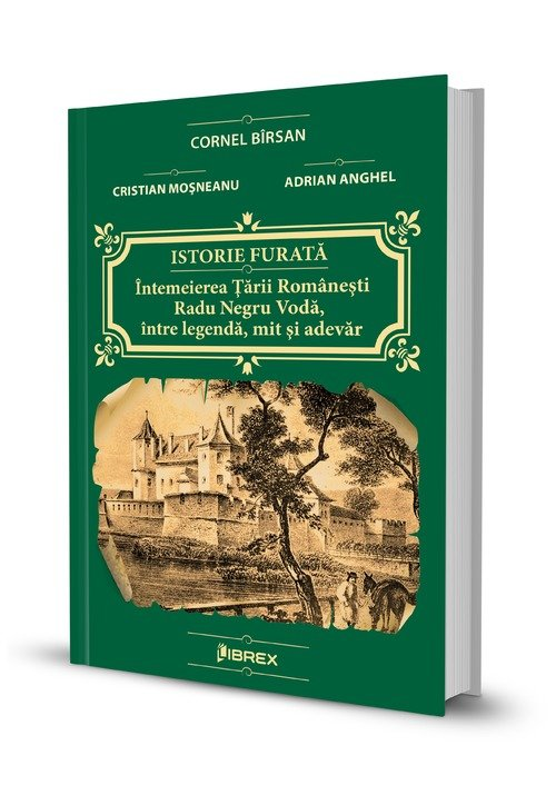 Istorie furata - Intemeierea Tarii Romanesti: Radu Negru Voda, intre legenda, mit si adevar