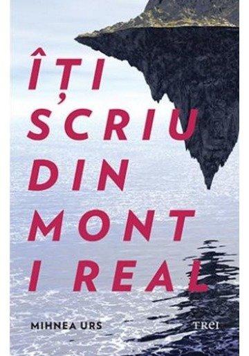 Iti scriu din Mont i Real