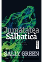 Jumatatea salbatica - Sally Green