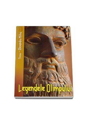 Legendele Olimpului - Alexandru Mitru
