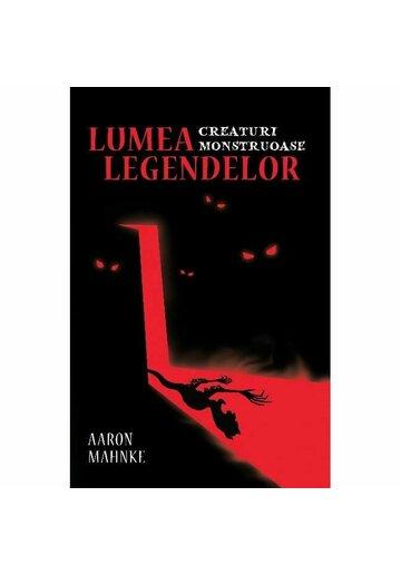 Lumea legendelor: Creaturi monstruoase