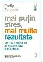 Mai putin stres, mai multe rezultate