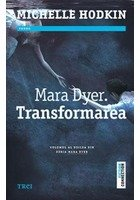 Mara Dyer. Transformarea