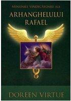Minunile vindecatoare ale Arhanghelului Rafael