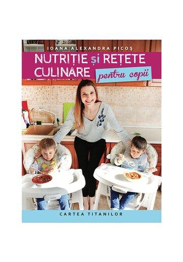 Nutritie si retete culinare pentru copii