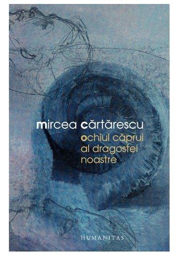 Ochiul caprui al dragostei noastre - Mircea Cartarescu