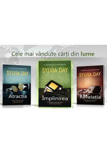 Pachet Crossfire de Sylvia Day (Atractia, Revelatia, Implinirea)