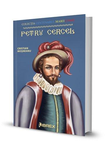 Petru Cercel. Colectia Centenarul Marii Uniri