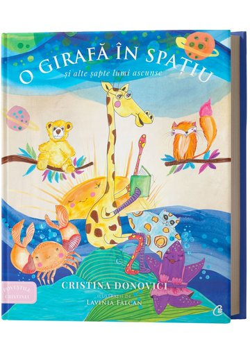 Povestile Cristinei. O girafa in spatiu si alte sapte lumi ascunse
