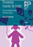 Preventia inainte de toate. Cum sa protejam copiii de abuzul sexual